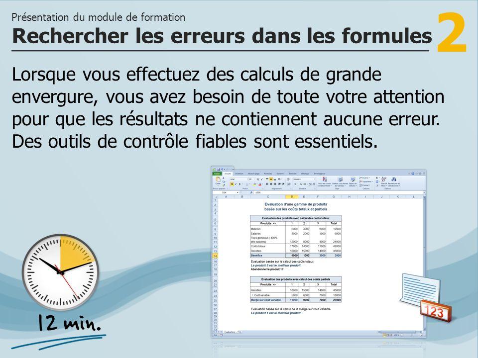 3 >> à rechercher et à corriger les erreurs dans les formules et comment travailler avec la fenêtre Espion pour détecter les erreurs.