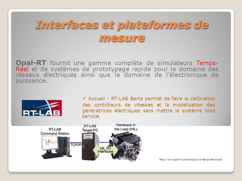 Interfaces et plateformes de mesure Accueil RT-LAB Berta permet de faire la calibration des contrôleurs de vitesses et la modélisation des génératrice