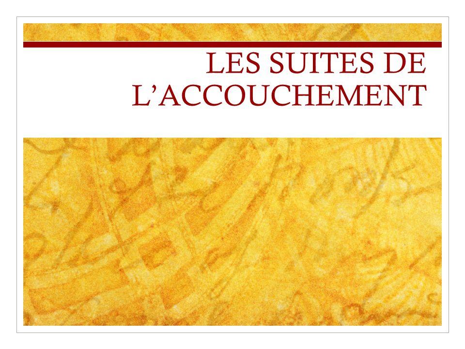 LES SUITES DE LACCOUCHEMENT