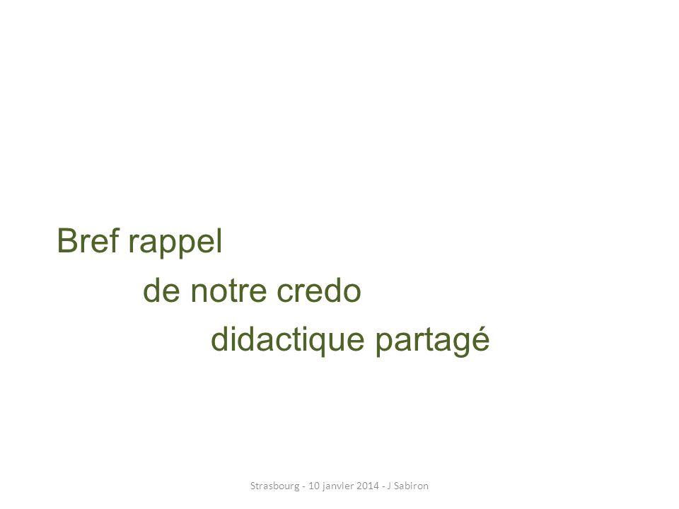 Les évolutions numériques : Les permanences dapprentissage et Les nouvelles exigences méthodologiques Strasbourg - 10 janvier 2014 - J Sabiron