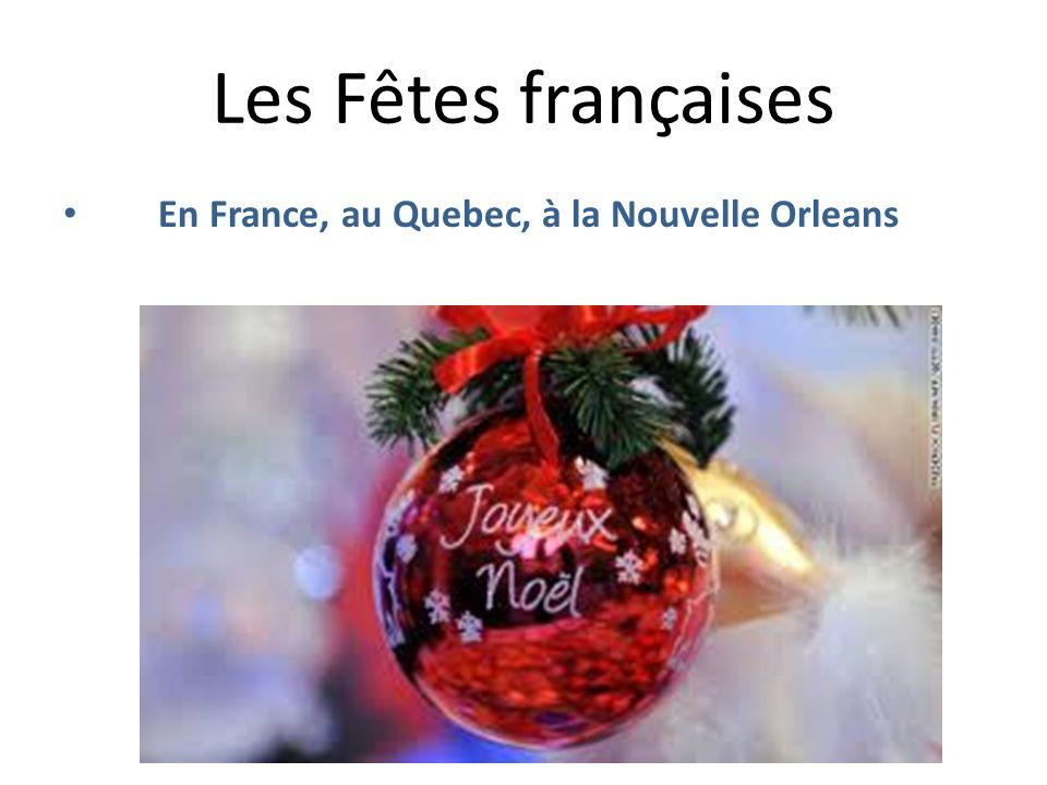 Les Fêtes françaises En France, au Quebec, à la Nouvelle Orleans