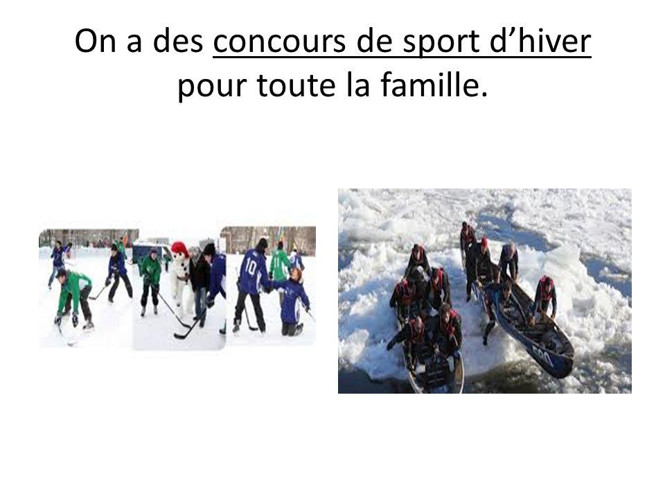 On a des concours de sport dhiver pour toute la famille.