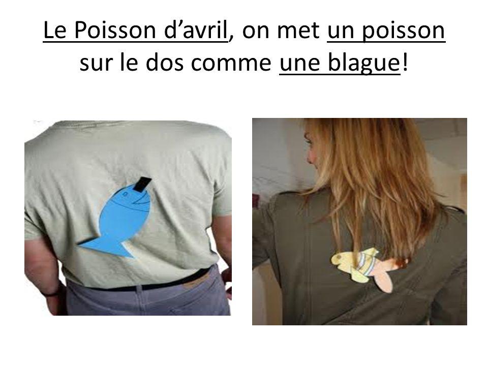 Le Poisson davril, on met un poisson sur le dos comme une blague!