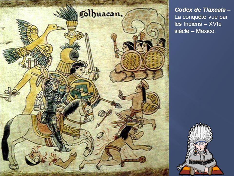 Codex de Tlaxcala – La conquête vue par les Indiens – XVIe siècle – Mexico.