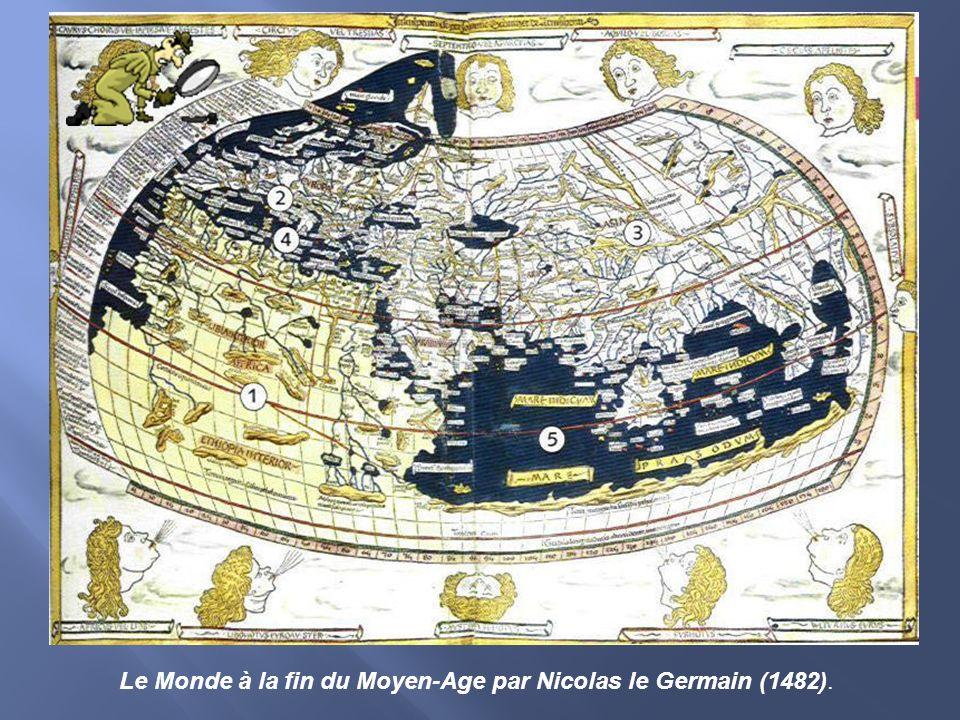 Le Monde à la fin du Moyen-Age par Nicolas le Germain (1482).