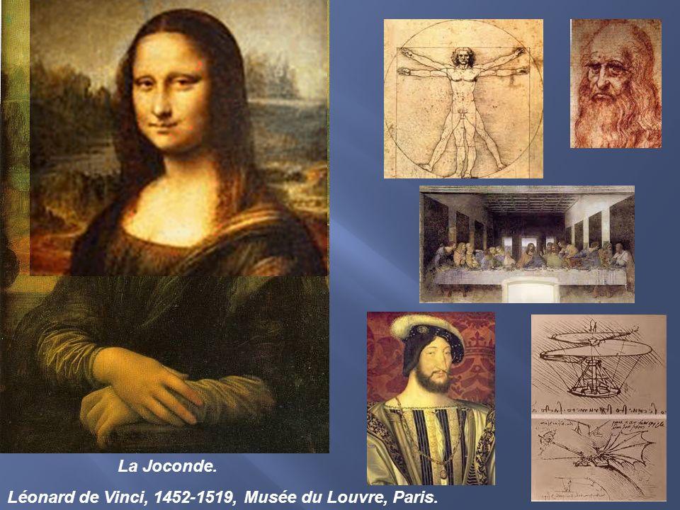 La Joconde. Léonard de Vinci, 1452-1519, Musée du Louvre, Paris.
