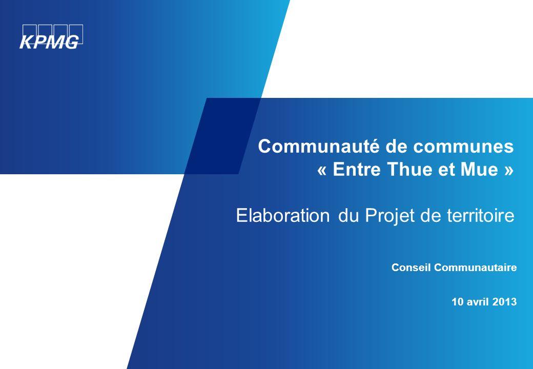 Communauté de communes « Entre Thue et Mue » Elaboration du Projet de territoire Conseil Communautaire 10 avril 2013