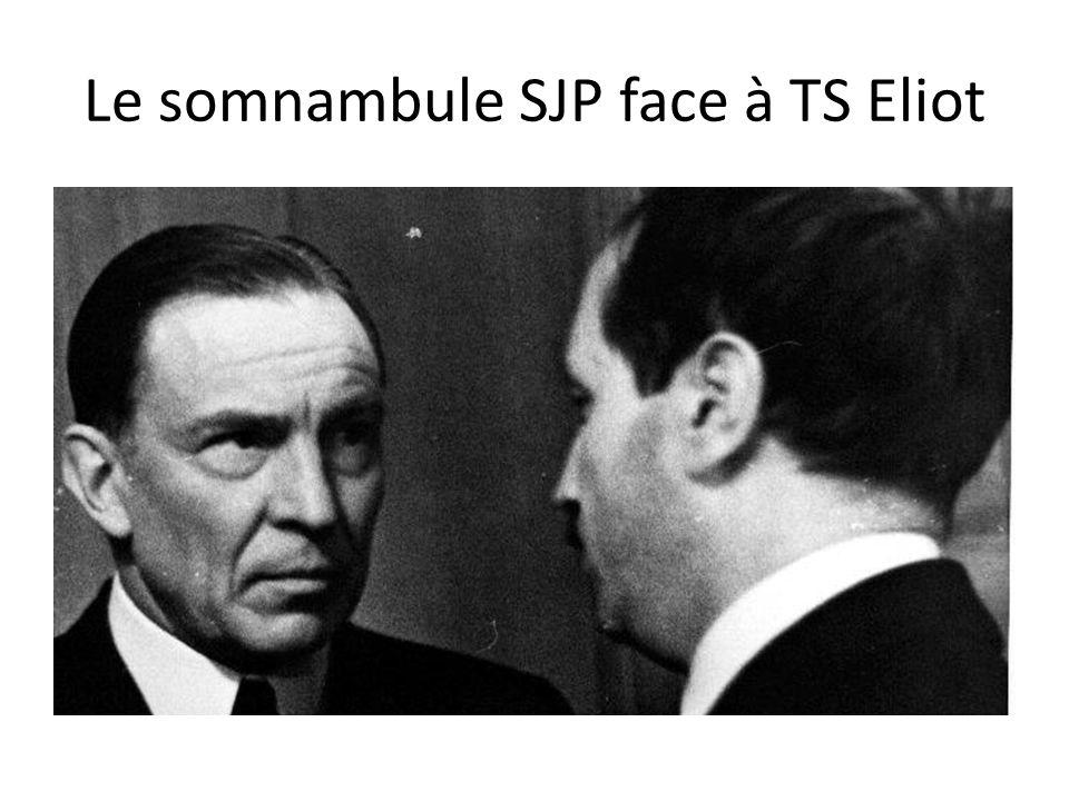 Le somnambule SJP face à TS Eliot