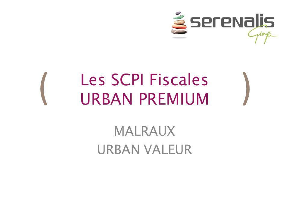( ) Les SCPI Fiscales URBAN PREMIUM MALRAUX URBAN VALEUR