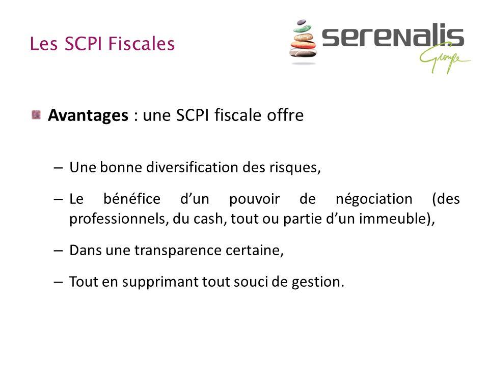 Les SCPI Fiscales Avantages : une SCPI fiscale offre – Une bonne diversification des risques, – Le bénéfice dun pouvoir de négociation (des profession