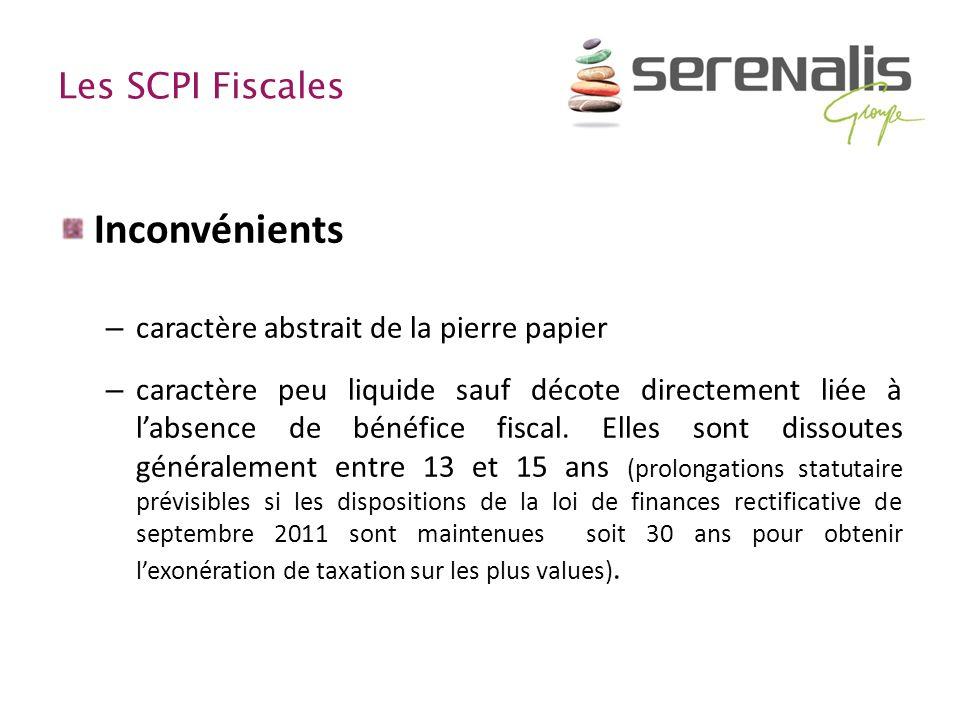Les SCPI Fiscales Inconvénients – caractère abstrait de la pierre papier – caractère peu liquide sauf décote directement liée à labsence de bénéfice f
