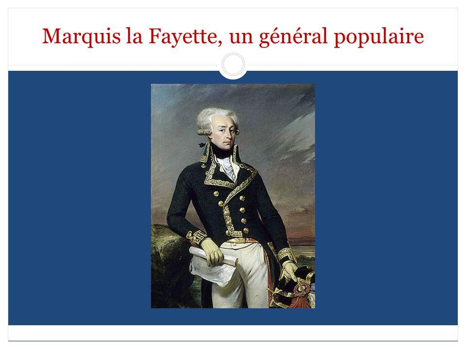 Marquis la Fayette, un général populaire