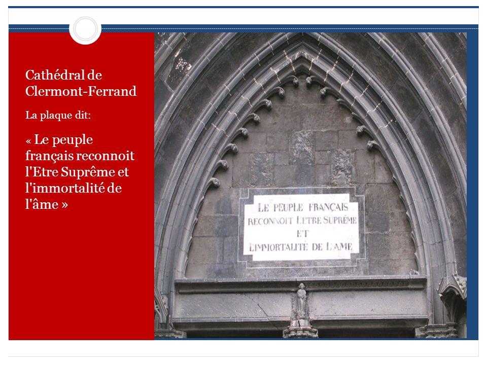 Cathédral de Clermont-Ferrand La plaque dit: « Le peuple français reconnoit l'Etre Suprême et l'immortalité de l'âme »