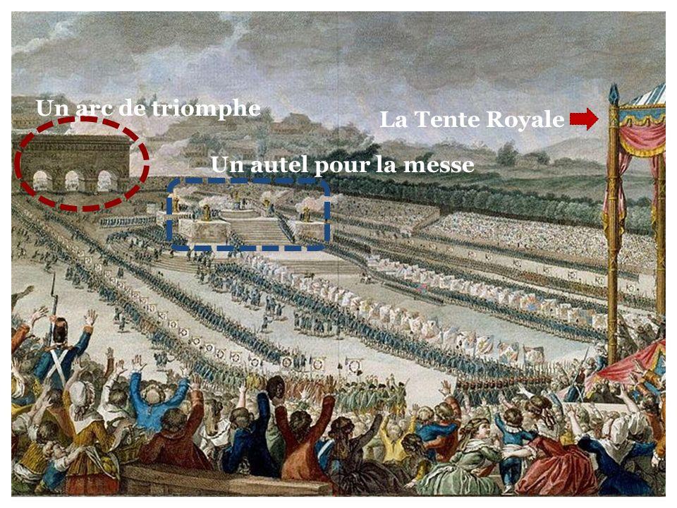Un arc de triomphe Un autel pour la messe La Tente Royale