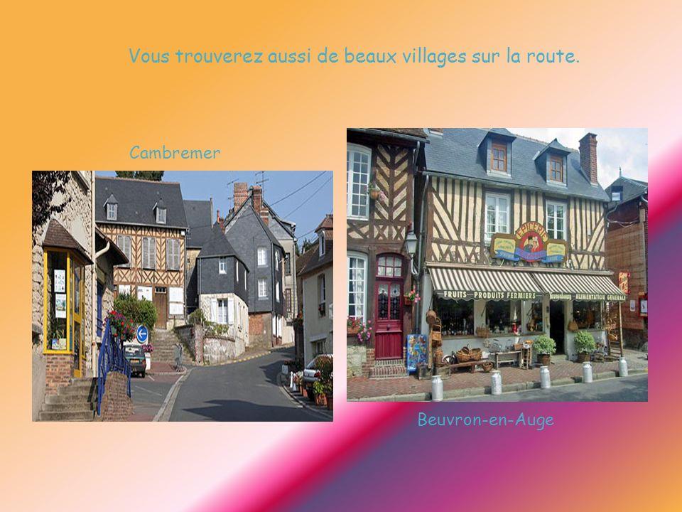 Vous trouverez aussi de beaux villages sur la route. Cambremer Beuvron-en-Auge