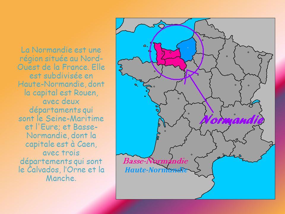 La Normandie est une région située au Nord- Ouest de la France. Elle est subdivisée en Haute-Normandie, dont la capital est Rouen, avec deux départame