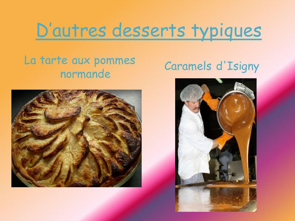 Dautres desserts typiques La tarte aux pommes normande Caramels d'Isigny