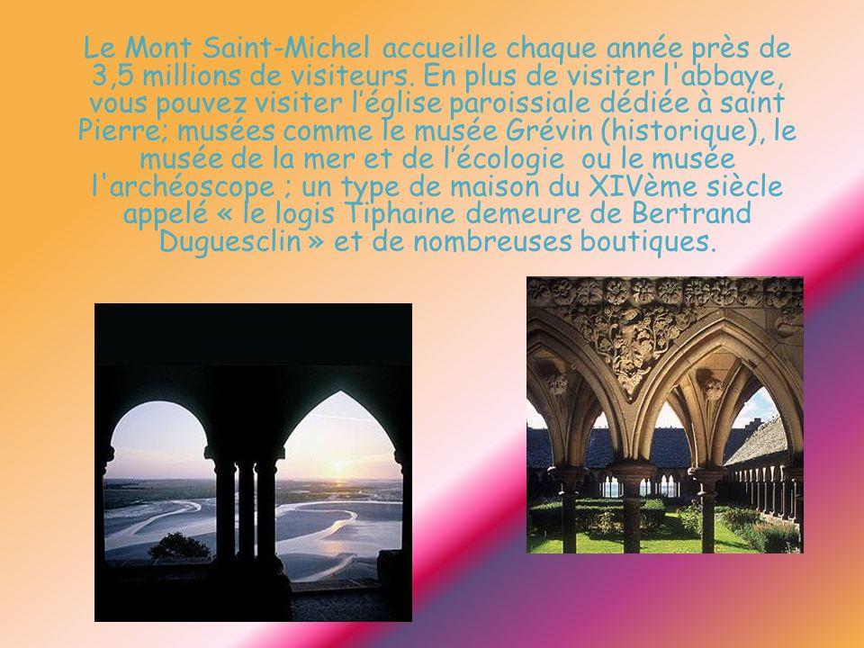 Le Mont Saint-Michel accueille chaque année près de 3,5 millions de visiteurs. En plus de visiter l'abbaye, vous pouvez visiter léglise paroissiale dé