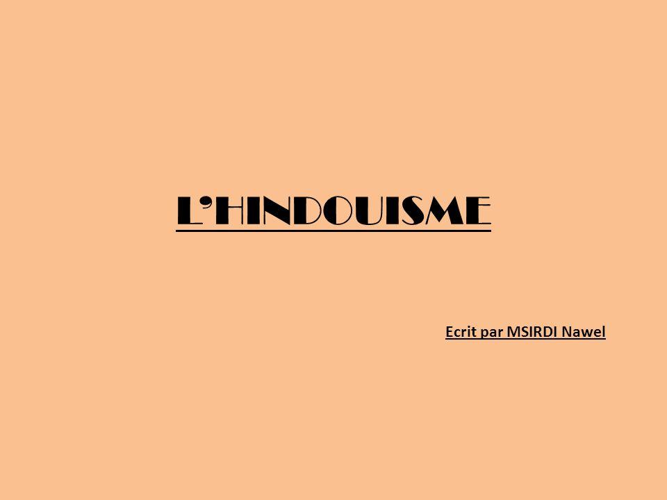 LHINDOUISME Ecrit par MSIRDI Nawel