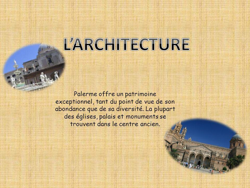 Palerme offre un patrimoine exceptionnel, tant du point de vue de son abondance que de sa diversité. La plupart des églises, palais et monuments se tr
