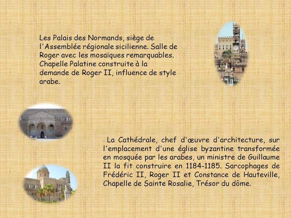 Les Palais des Normands, siège de l'Assemblée régionale sicilienne. Salle de Roger avec les mosaïques remarquables. Chapelle Palatine construite à la