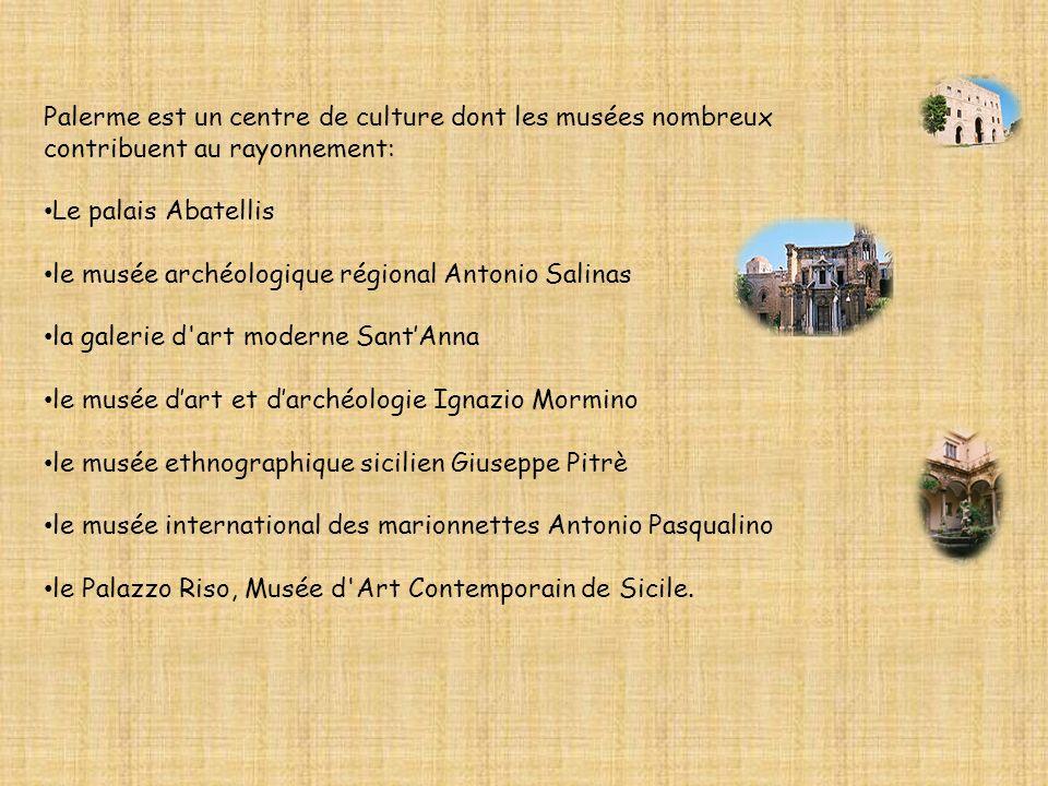 Palerme est un centre de culture dont les musées nombreux contribuent au rayonnement: Le palais Abatellis le musée archéologique régional Antonio Sali