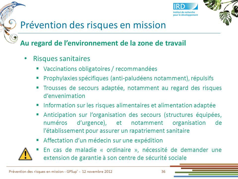 Prévention des risques en mission 36 Prévention des risques en mission - GPSup - 12 novembre 2012 Au regard de lenvironnement de la zone de travail Ri