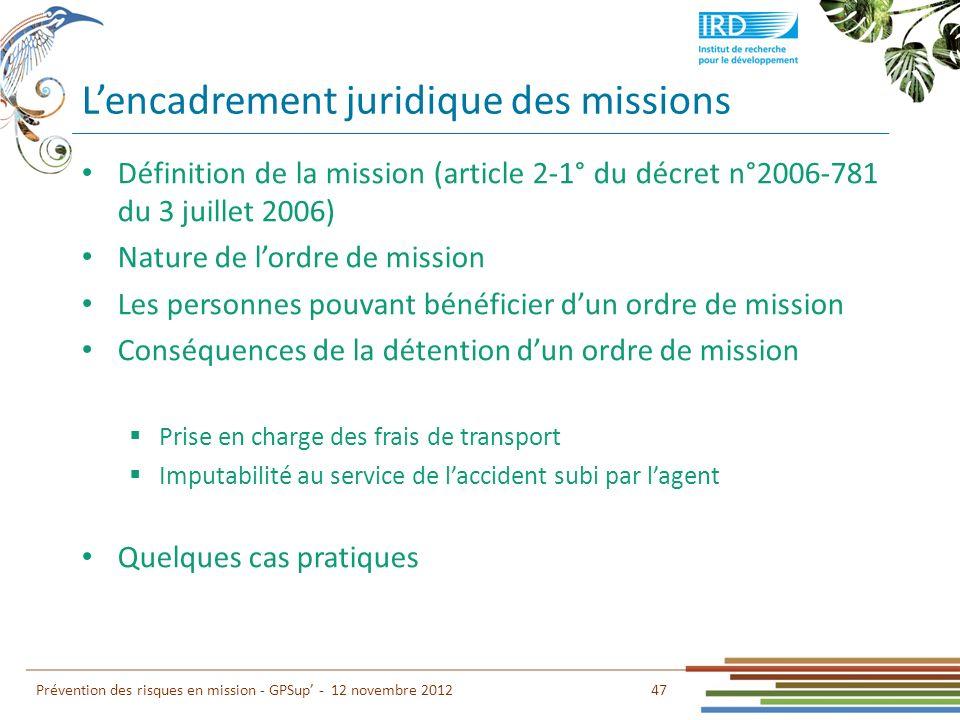 Lencadrement juridique des missions 47 Prévention des risques en mission - GPSup - 12 novembre 2012 Définition de la mission (article 2-1° du décret n