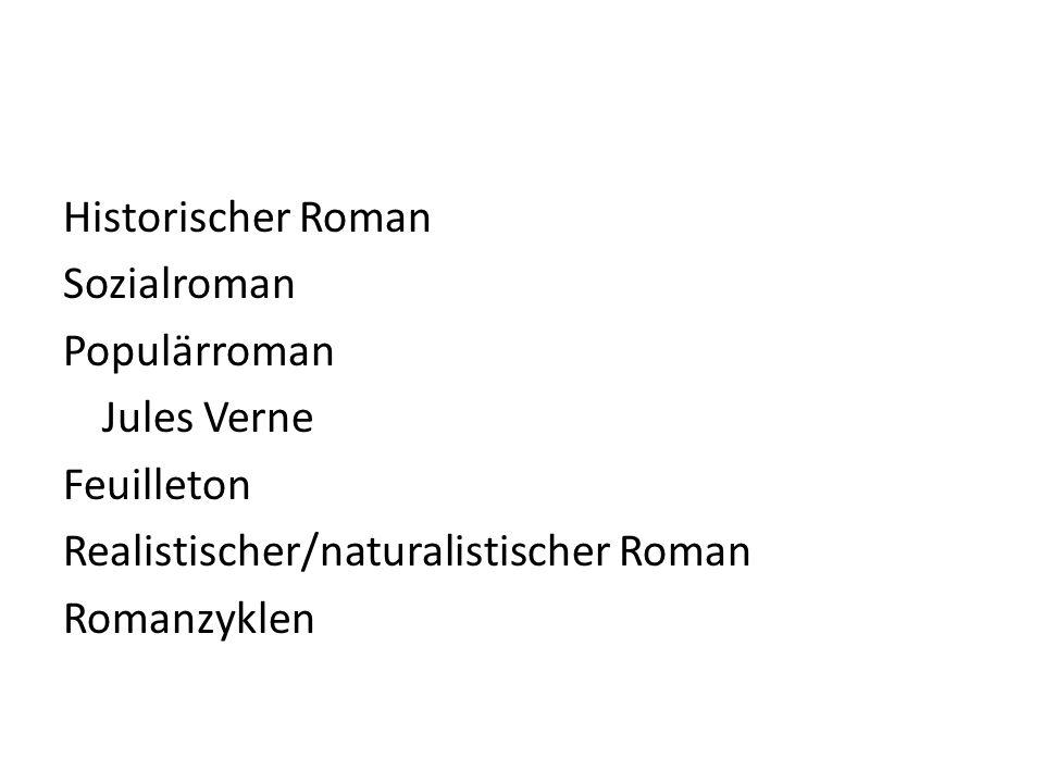 Historischer Roman Sozialroman Populärroman Jules Verne Feuilleton Realistischer/naturalistischer Roman Romanzyklen