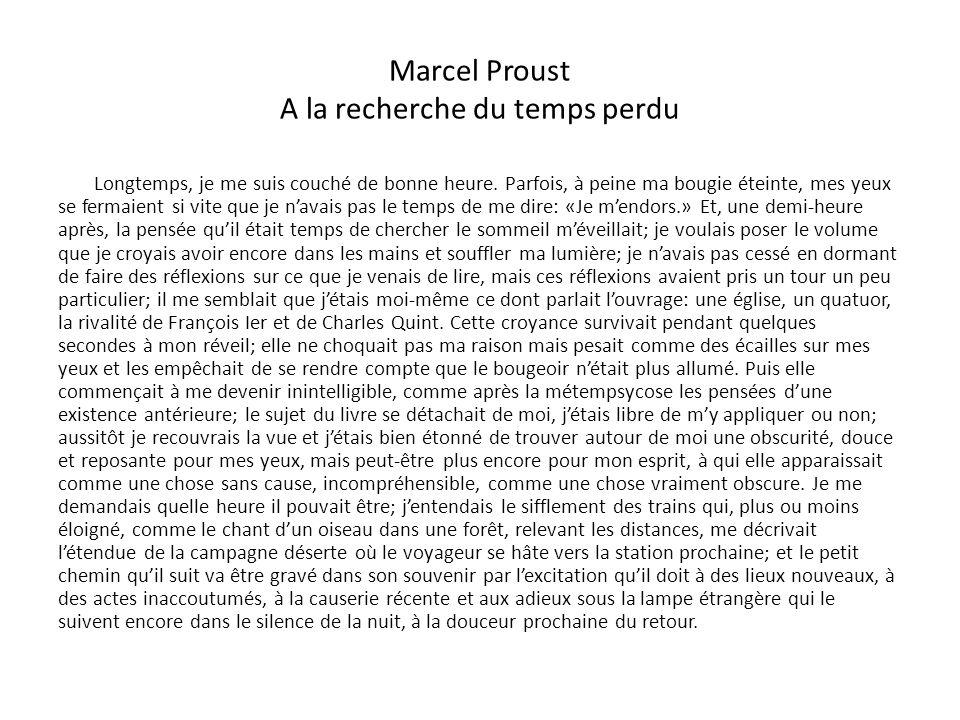 Marcel Proust A la recherche du temps perdu Longtemps, je me suis couché de bonne heure.