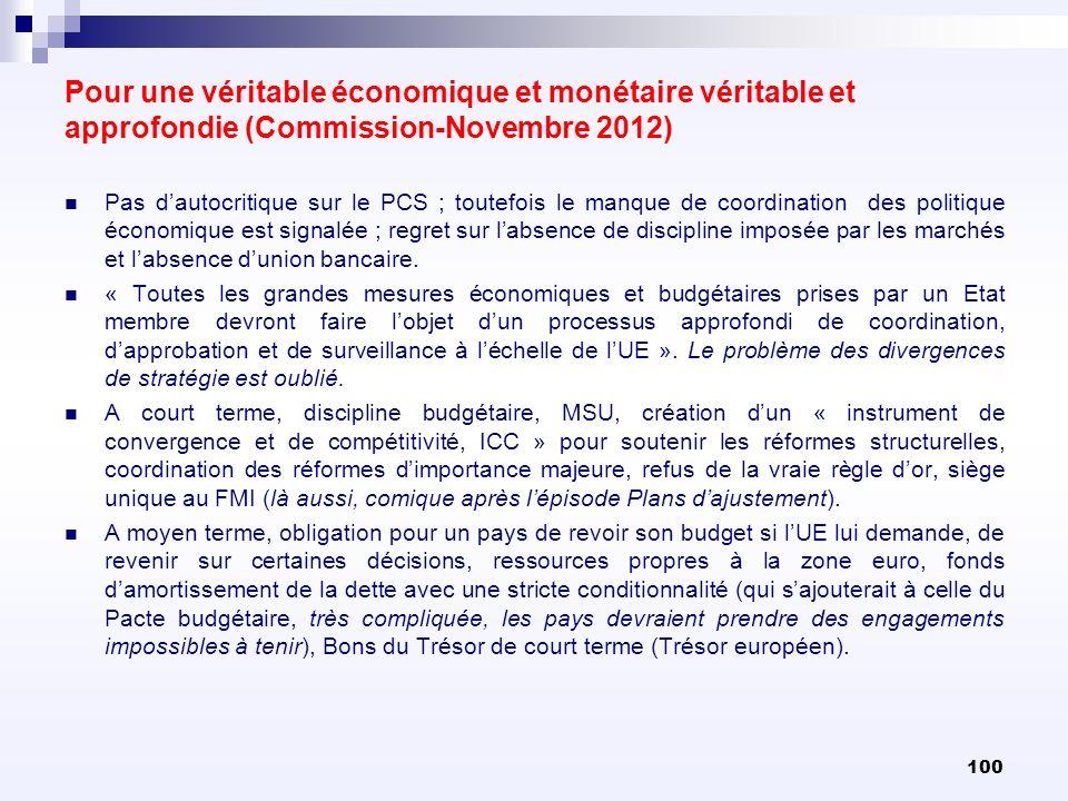 Pour une véritable économique et monétaire véritable et approfondie (Commission-Novembre 2012) Pas dautocritique sur le PCS ; toutefois le manque de c