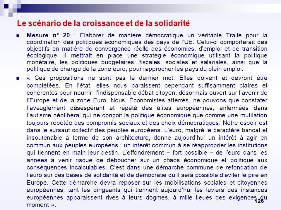 126 Le scénario de la croissance et de la solidarité Mesure n° 20 : Elaborer de manière démocratique un véritable Traité pour la coordination des poli