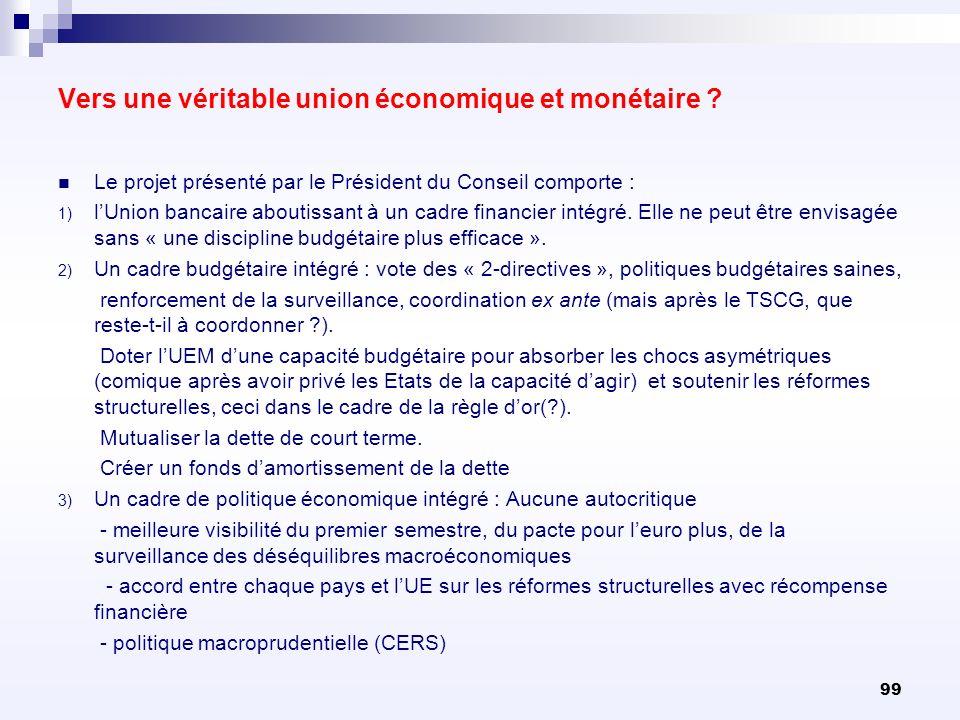 Vers une véritable union économique et monétaire ? Le projet présenté par le Président du Conseil comporte : 1) lUnion bancaire aboutissant à un cadre