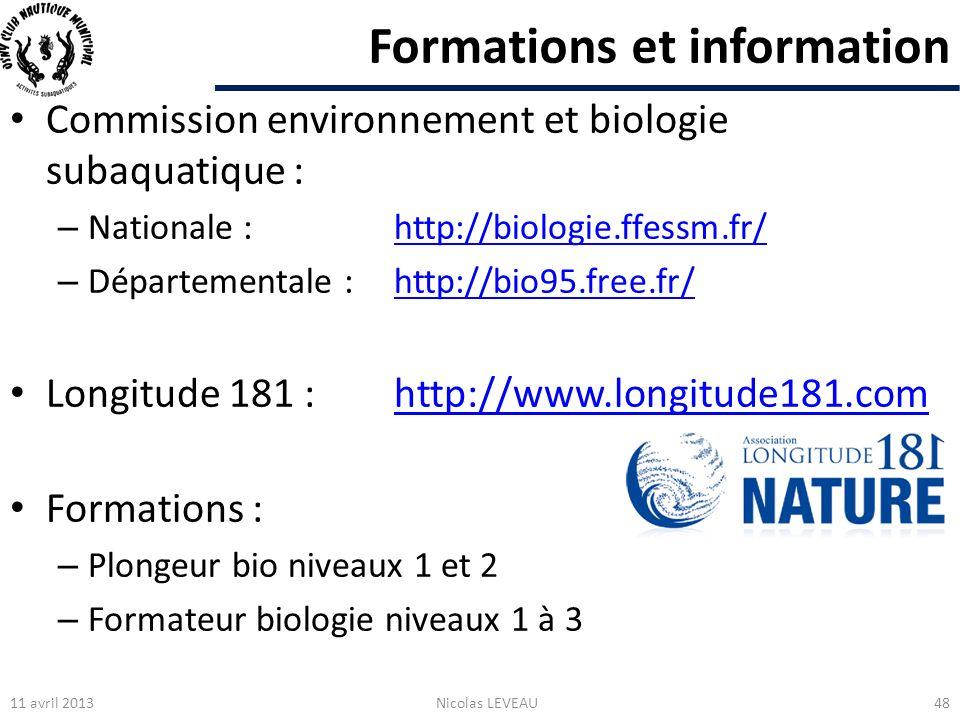 Formations et information Commission environnement et biologie subaquatique : – Nationale : http://biologie.ffessm.fr/http://biologie.ffessm.fr/ – Dép