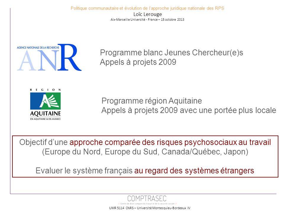 UMR 5114 CNRS – Université Montesquieu-Bordeaux IV Programme blanc Jeunes Chercheur(e)s Appels à projets 2009 Programme région Aquitaine Appels à proj