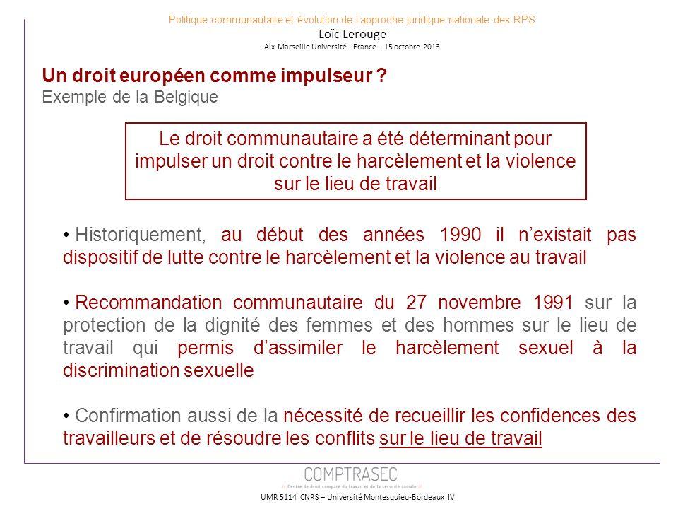 UMR 5114 CNRS – Université Montesquieu-Bordeaux IV Un droit européen comme impulseur ? Exemple de la Belgique Politique communautaire et évolution de