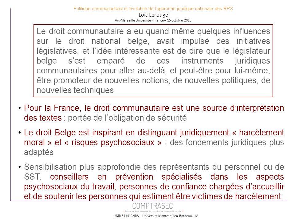 UMR 5114 CNRS – Université Montesquieu-Bordeaux IV Politique communautaire et évolution de lapproche juridique nationale des RPS Loïc Lerouge Aix-Mars