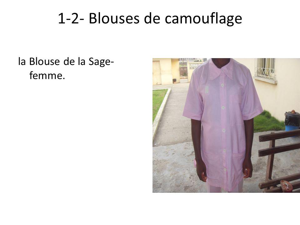 1-2- Blouses de camouflage la Blouse de la Sage- femme.