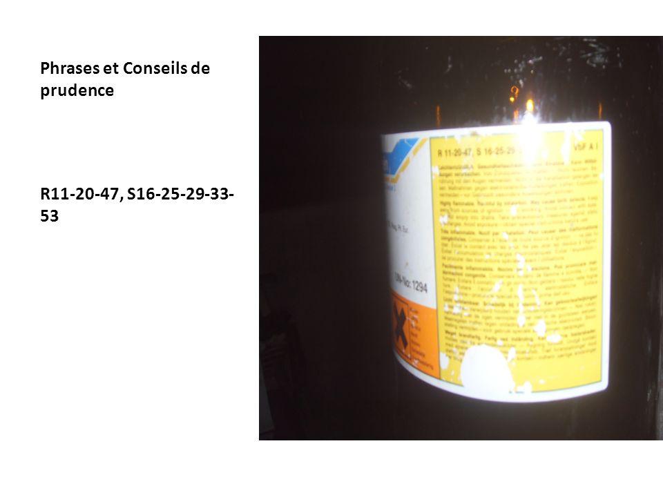 Phrases et Conseils de prudence R11-20-47, S16-25-29-33- 53