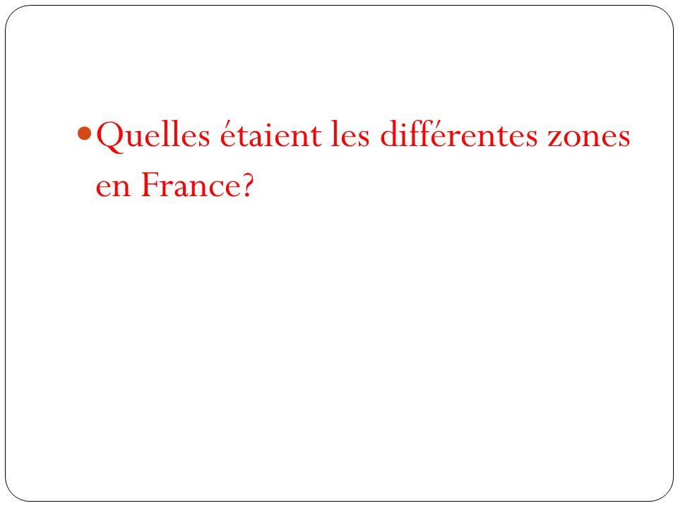 Quelles étaient les différentes zones en France?