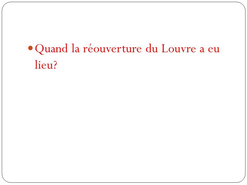 Quand la réouverture du Louvre a eu lieu?