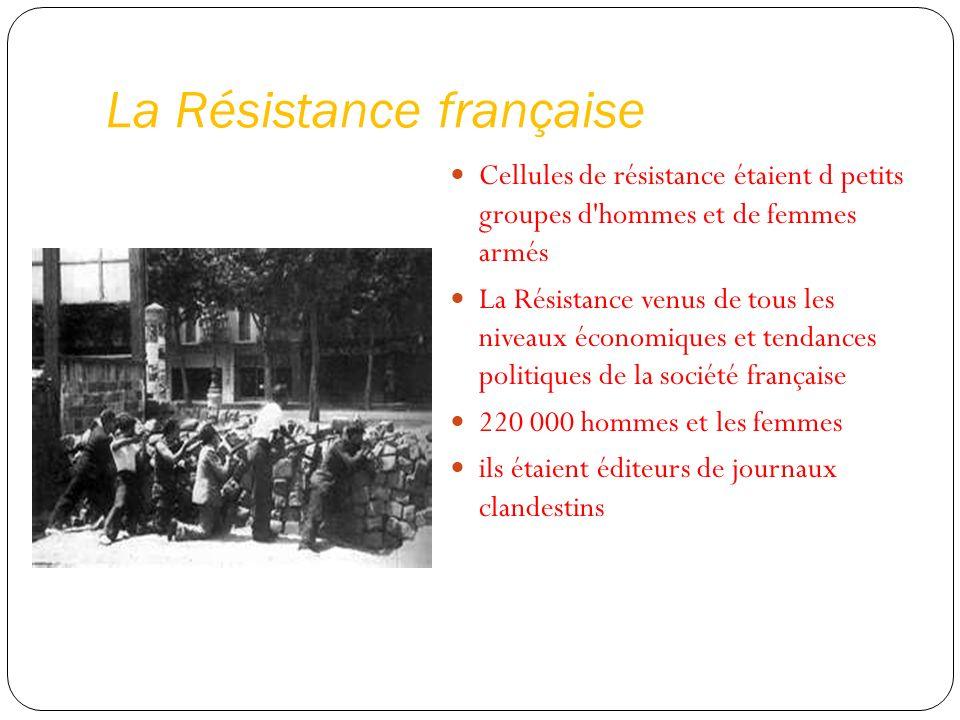 Cellules de résistance étaient d petits groupes d'hommes et de femmes armés La Résistance venus de tous les niveaux économiques et tendances politique