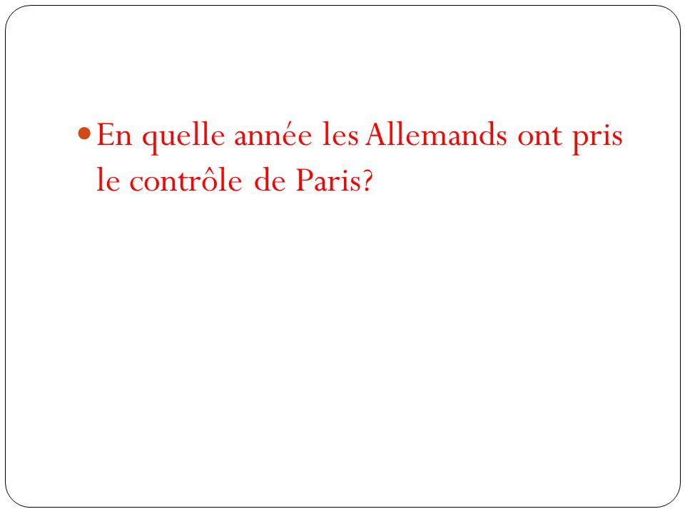 En quelle année les Allemands ont pris le contrôle de Paris?