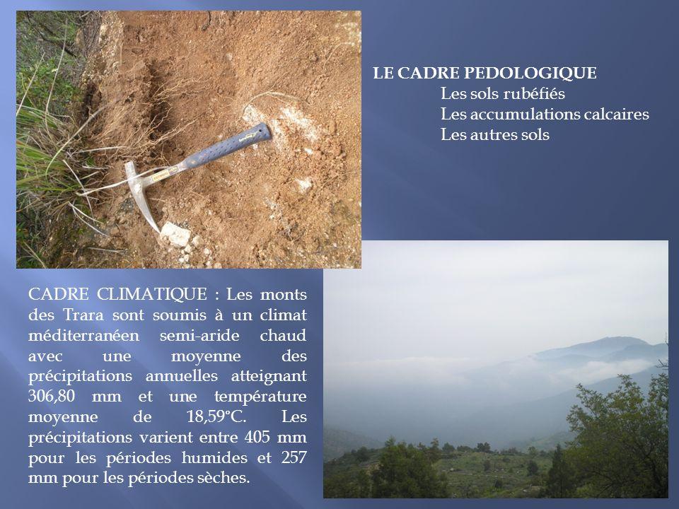 CADRE CLIMATIQUE : Les monts des Trara sont soumis à un climat méditerranéen semi-aride chaud avec une moyenne des précipitations annuelles atteignant