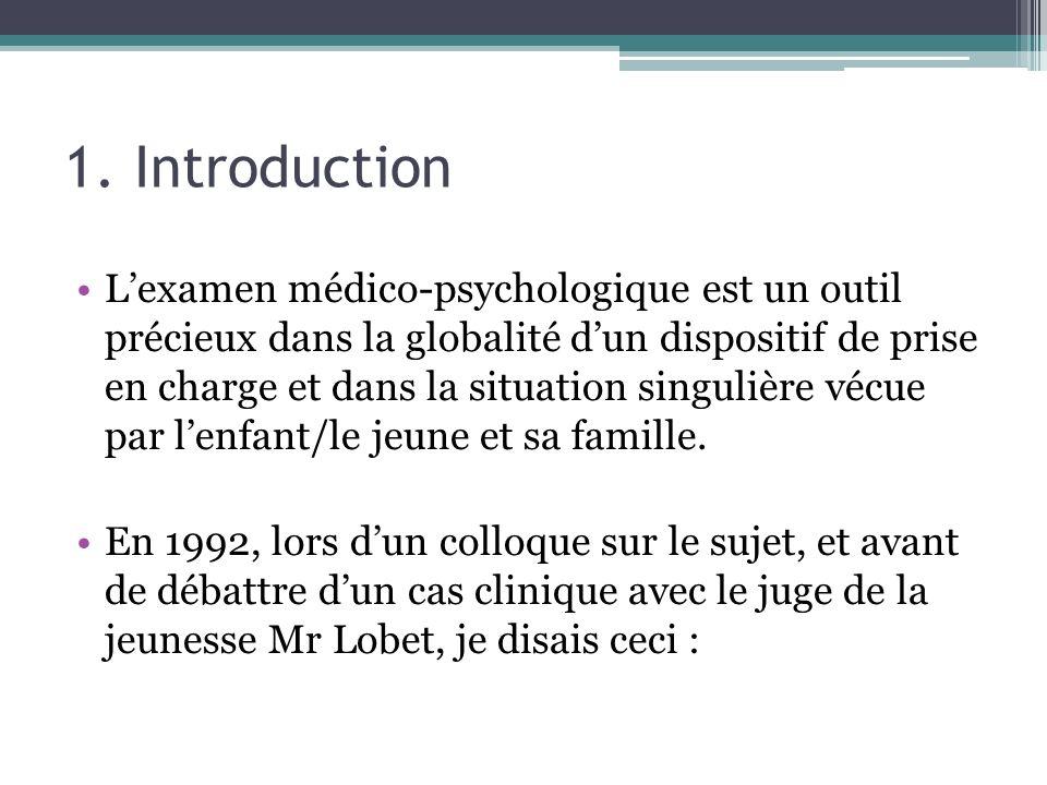 1. Introduction Lexamen médico-psychologique est un outil précieux dans la globalité dun dispositif de prise en charge et dans la situation singulière