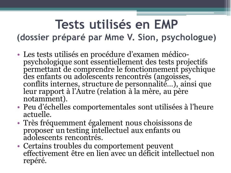 Tests utilisés en EMP (dossier préparé par Mme V. Sion, psychologue) Les tests utilisés en procédure dexamen médico- psychologique sont essentiellemen