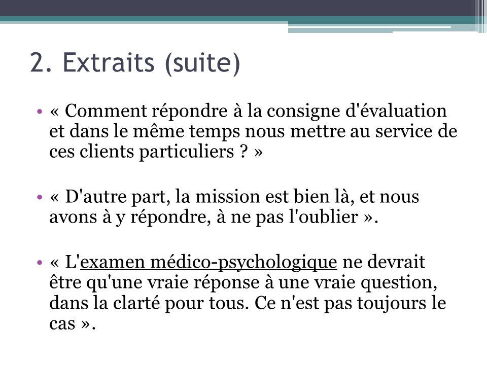 2. Extraits (suite) « Comment répondre à la consigne d'évaluation et dans le même temps nous mettre au service de ces clients particuliers ? » « D'aut