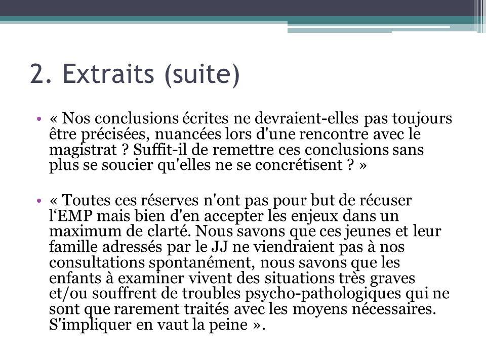 2. Extraits (suite) « Nos conclusions écrites ne devraient-elles pas toujours être précisées, nuancées lors d'une rencontre avec le magistrat ? Suffit