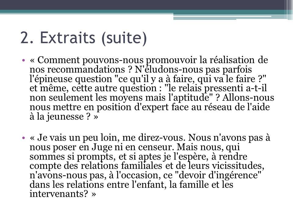 2. Extraits (suite) « Comment pouvons-nous promouvoir la réalisation de nos recommandations ? N'éludons-nous pas parfois l'épineuse question