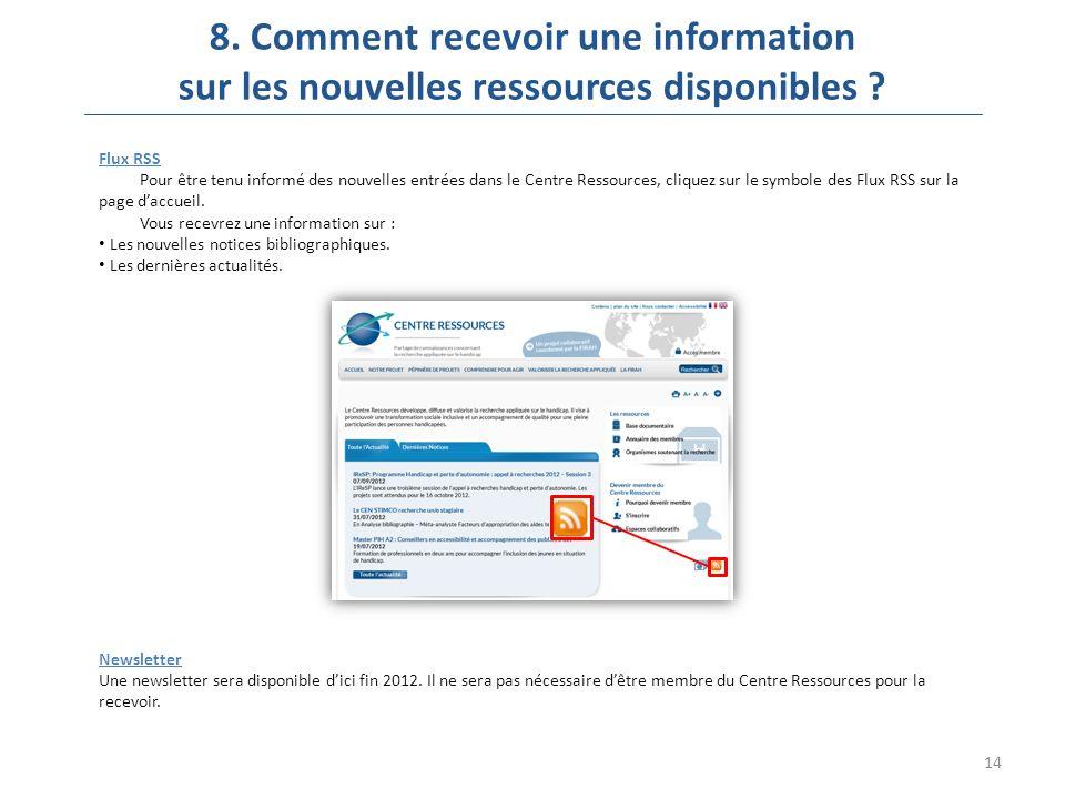 14 8. Comment recevoir une information sur les nouvelles ressources disponibles .